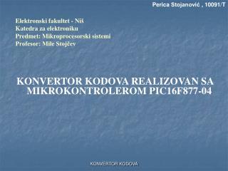 KONVERTOR KODOVA REALIZOVAN SA MIKROKONTROLEROM PIC16F877-04