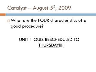 Catalyst – August 5 2 , 2009