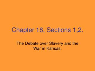 Chapter 18, Sections 1,2.