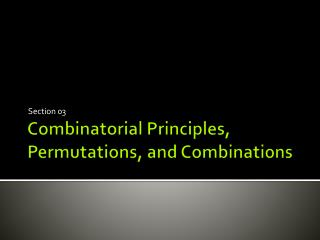Combinatorial Principles, Permutations, and Combinations