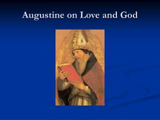 Augustine on Love and God