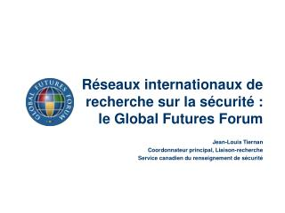 R seaux internationaux de recherche sur la s curit  : le Global Futures Forum