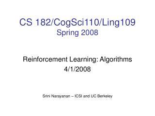 CS 182/CogSci110/Ling109 Spring 2008