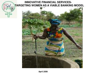 INNOVATIVE FINANCIAL SERVICES- TARGETING WOMEN AS A VIABLE BANKING MODEL