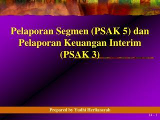 Pelaporan Segmen (PSAK 5) dan Pelaporan Keuangan Interim (PSAK 3)