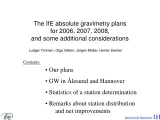 The IfE absolute gravimetry plans  for 2006, 2007, 2008,  and some additional considerations