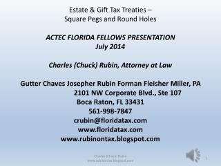 Estate & Gift Tax Treaties –  Square Pegs and Round Holes ACTEC FLORIDA FELLOWS PRESENTATION