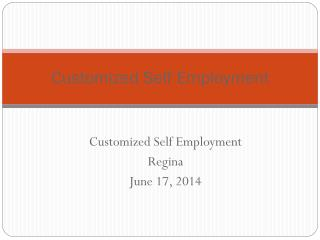 Customized Self Employment