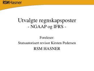 Utvalgte regnskapsposter  - NGAAP og IFRS -