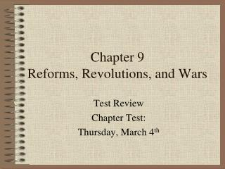 Chapter 9 Reforms, Revolutions, and Wars