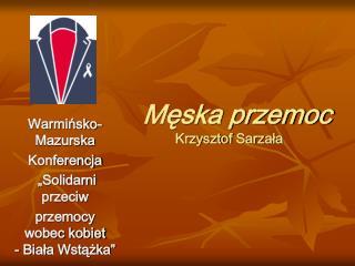 Męska przemoc Krzysztof  Sarzała