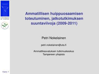 Ammatillisen huippuosaamisen toteutuminen, jatkotutkimuksen suuntaviivoja (2009-2011)