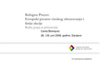Bologna Proces Evropski prostor visokog obrazovanja i linije akcije Radne grupa za priznavanje