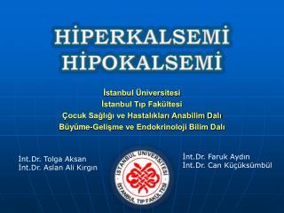 İstanbul Üniversitesi İstanbul Tıp Fakültesi Çocuk Sağlığı ve Hastalıkları Anabilim Dalı