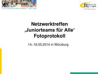 Netzwerktreffen 'Juniorteams für Alle' Fotoprotokoll