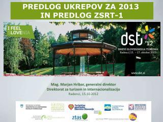PREDLOG UKREPOV ZA 2013  IN PREDLOG ZSRT-1