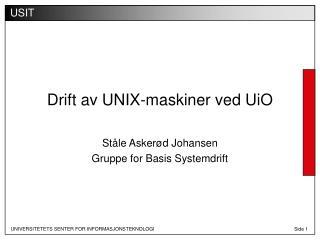 Drift av UNIX-maskiner ved UiO