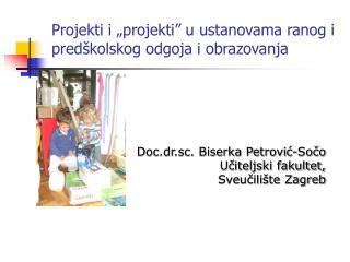 Projekti i �projekti� u ustanovama ranog i pred�kolskog odgoja i obrazovanja