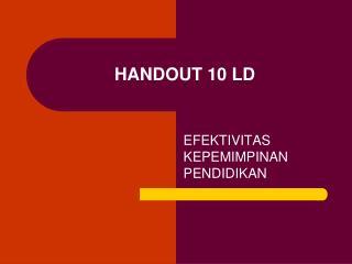 HANDOUT 10 LD