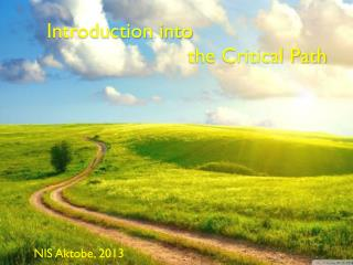 Introduction into                         the Critical Path