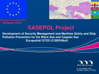 The project is funded by the European Union SASEPOL Project