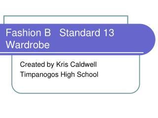 Fashion B   Standard 13 Wardrobe