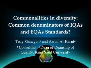 Commonalities in diversity: Common denominators of IQAs and EQAs Standards?