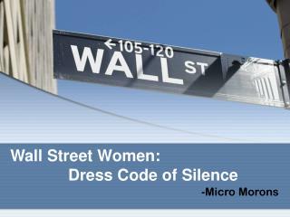Wall Street Women:  Dress Code of Silence