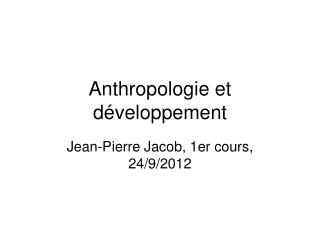 Anthropologie et d�veloppement