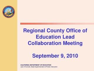 Regional County Office of Education Lead Collaboration Meeting  September 9, 2010