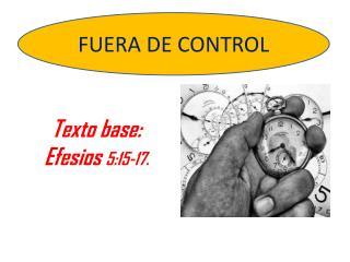 Texto base: Efesios  5:15-17.