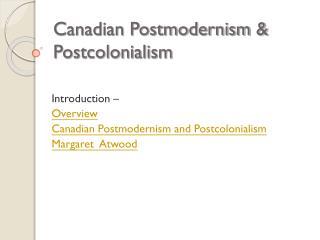Canadian Postmodernism & Postcolonialism