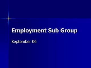Employment Sub Group
