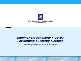 Seminar om rundskriv F-20-07 Forvaltning av statlig eierskap