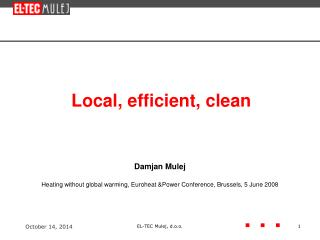 Local, efficient, clean