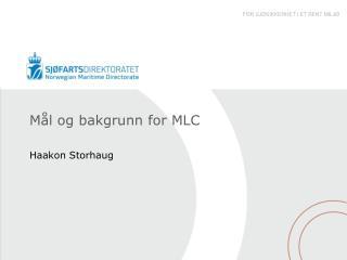 Mål og bakgrunn for MLC