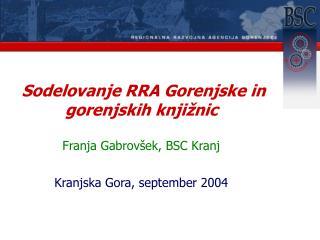 Sodelovanje RRA Gorenjske in gorenjskih knji�nic