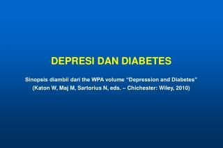 """DEPRESI DAN DIABETES Sinopsis diambil dari the WPA volume """"Depression and Diabetes"""""""