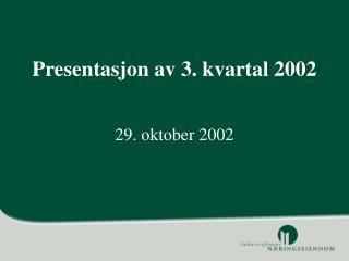 Presentasjon av 3. kvartal 2002