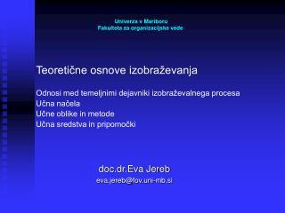 doc.dr.Eva Jereb eva.jereb@fov.uni-mb.si