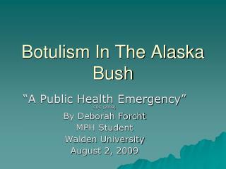 Botulism In The Alaska Bush