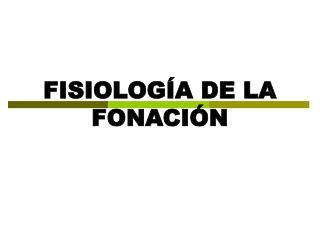 FISIOLOG A DE LA FONACI N