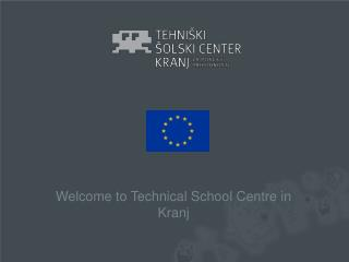 Welcome to Technical School Centre in Kranj
