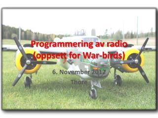 Programmering av radio (oppsett for  War-birds )
