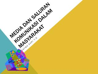 Media  dan Saluran Komunikasi dalam Masyarakat