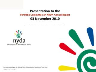 Presentation to the  Portfolio Committee on NYDA Annual Report  03 November 2010 _________________________