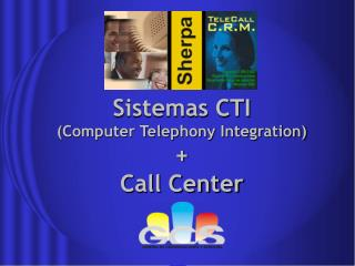 Sistemas CTI Computer Telephony Integration  Call Center