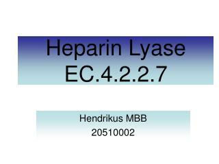 Heparin Lyase EC.4.2.2.7