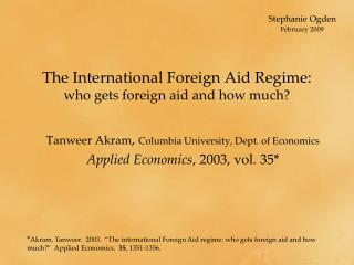 The International Foreign Aid Regime:   who gets foreign aid and how much?