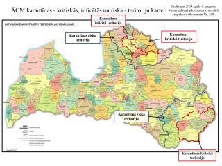 ĀCM karantīnas -  kritiskās, inficētās  un riska - teritoriju karte